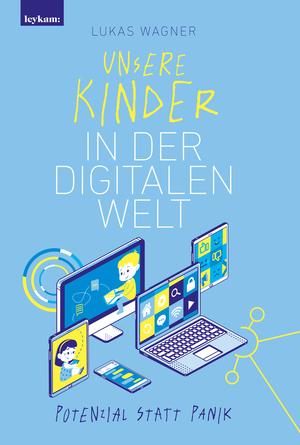 Unsere Kinder in der digitalen Welt
