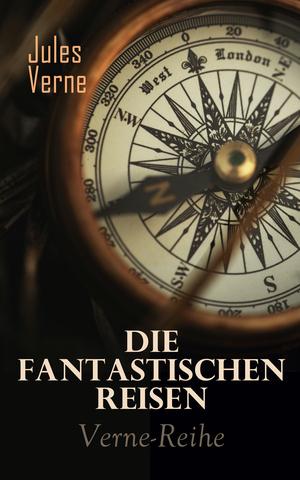 Die fantastischen Reisen: Verne-Abenteuer-Reihe