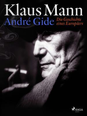 André Gide: Die Geschichte eines Europäers