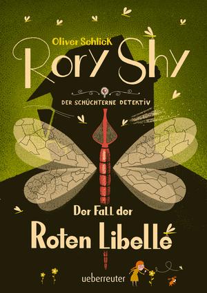 Rory Shy, der schüchterne Detektiv - Der Fall der Roten Libelle (Rory Shy, der schüchterne Detektiv, Bd. 2)