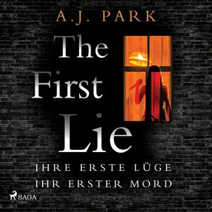 The First Lie - Ihre erste Lüge - ihr erster Mord