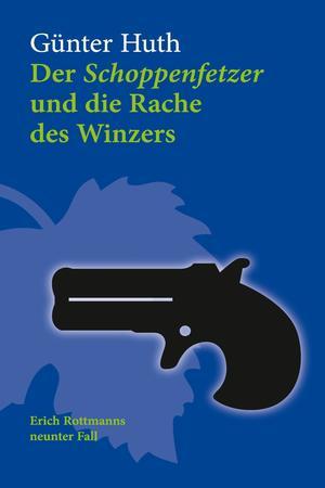 Der Schoppenfetzer und die Rache des Winzers