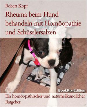 Rheuma beim Hund behandeln mit Homöopathie und Schüsslersalzen