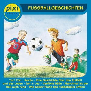 Pixi Hören - Fußballgeschichten