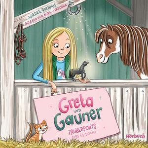 Greta und Gauner - Zauberponys gibt es doch!