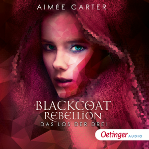 Blackcoat Rebellion 1. Das Los der Drei