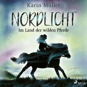 Nordlicht, Band 01: Im Land der wilden Pferde