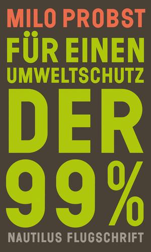 Für einen Umweltschutz der 99%