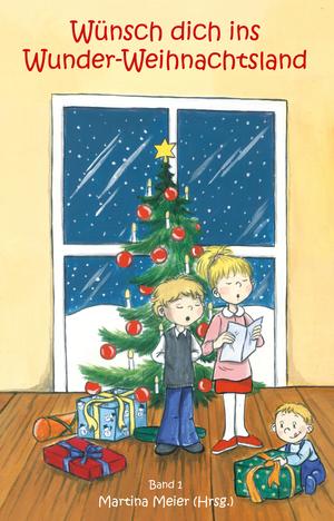 Wünsch dich ins Wunder-Weihnachtsland Band 1