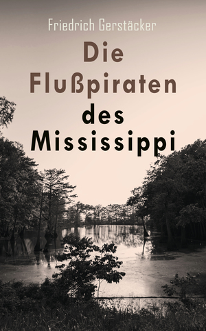 Die Flußpiraten des Mississippi