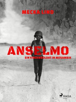 Anselmo - Ein Kindersoldat in Mosambik