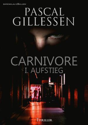 CARNIVORE: I. AUFSTIEG