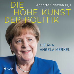Die hohe Kunst der Politik - Die Ära Angela Merkel