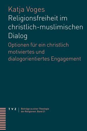 Religionsfreiheit im christlich-muslimischen Dialog