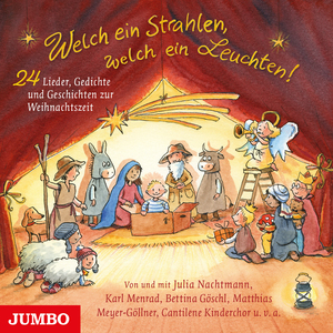 Welch ein Strahlen, welch ein Leuchten! 24 Lieder, Gedichte und Geschichten zur Weihnachtzeit