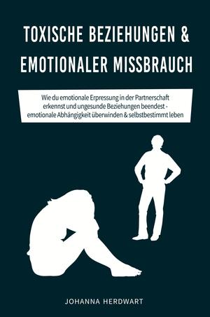 Toxische Beziehungen & emotionaler Missbrauch