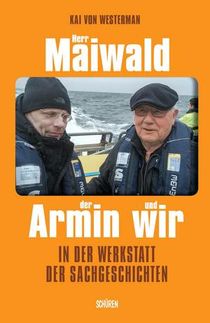 Herr Maiwald, der Armin und wir