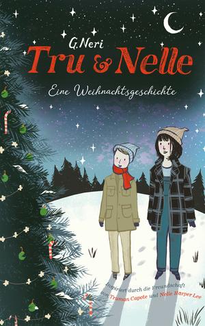 Tru und Nelle. Eine Weihnachtsgeschichte