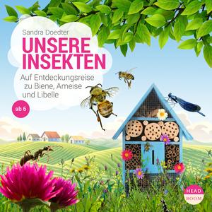 UNSERE WELT: Unsere Insekten