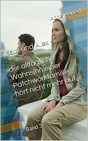 Kate und Alex 3 - der alltägliche Wahnsinn einer Patchworkfamilie hört nicht mehr auf