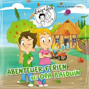 Luis & Lea - Abenteuer-Ferien bei Opa Balduin