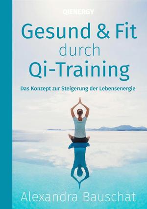 Gesund & Fit durch Qi-Training