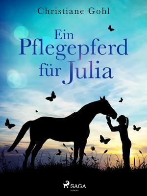 Ein Pflegepferd für Julia