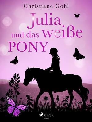 Julia und das weiße Pony