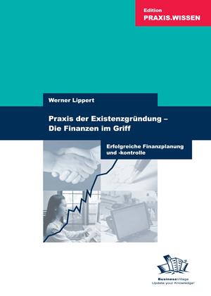 Praxis der Existenzgründung - Die Finanzen im Griff