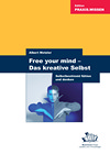 Free your mind - das kreative Selbst
