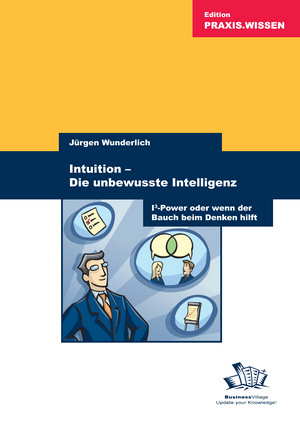 Intuition - die unbewusste Intelligenz
