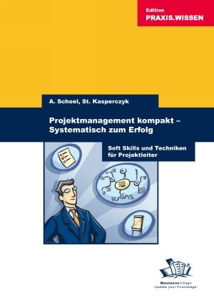 Projektmanagement kompakt - Systematisch zum Erfolg
