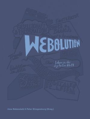Webolution : ... (Über-) Leben in der digitalen Welt