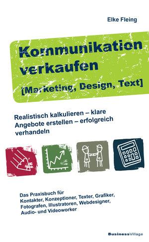 Kommunikation verkaufen (Marketing, Design, Text)