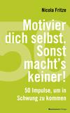 Vergrößerte Darstellung Cover: Motivier dich selbst. Sonst macht's keiner!. Externe Website (neues Fenster)
