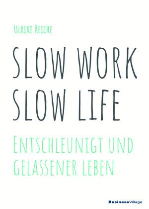 Slow work, slow life