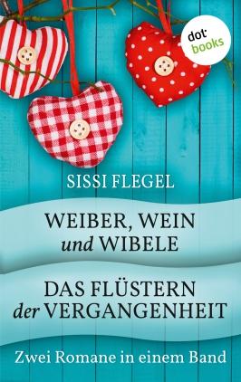 Weiber, Wein und Wibele & Das Flüstern der Vergangenheit