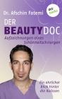 Der Beauty-Doc: Aufzeichnungen eines Schönheitschirurgen
