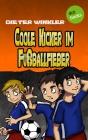 Coole Kicker im Fußballfieber