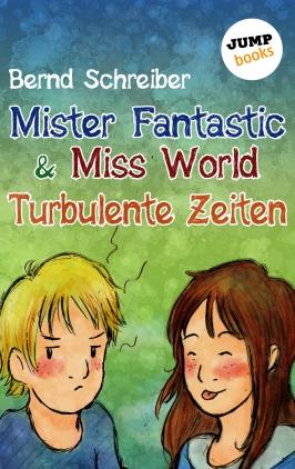 Mister Fantastic & Miss World  - Turbulente Zeiten