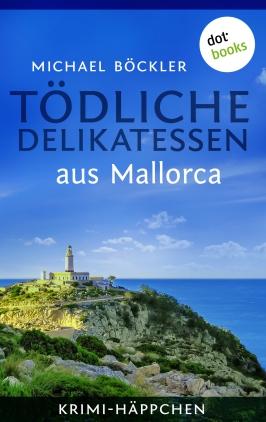 Tödliche Delikatessen aus Mallorca