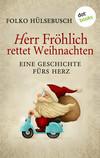 Vergrößerte Darstellung Cover: Herr Fröhlich rettet Weihnachten. Externe Website (neues Fenster)