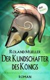 Vergrößerte Darstellung Cover: Der Kundschafter des Königs. Externe Website (neues Fenster)