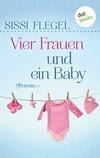 Vergrößerte Darstellung Cover: Vier Frauen und ein Baby. Externe Website (neues Fenster)