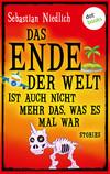 Vergrößerte Darstellung Cover: Das Ende der Welt ist auch nicht mehr das, was es mal war. Externe Website (neues Fenster)