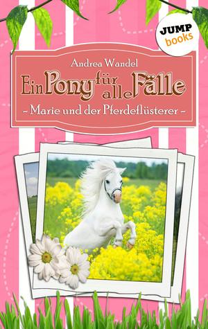 Marie und der Pferdeflüsterer