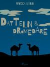 Datteln und Dromedare