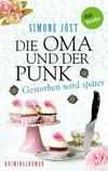 Vergrößerte Darstellung Cover: Die Oma und der Punk - Gestorben wird später. Externe Website (neues Fenster)