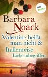 Valentine heißt man nicht & Italienreise Liebe inbegriffen