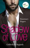Vergrößerte Darstellung Cover: Shadow of Love - Gefährliche Begierde. Externe Website (neues Fenster)